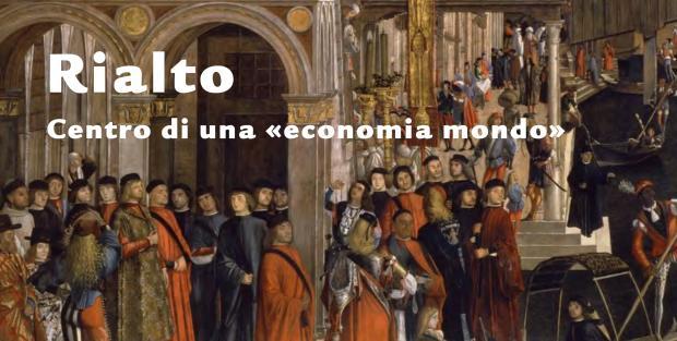 Rialto. Centro di una «economia mondo»