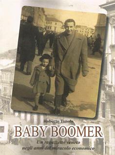 copertina libro Baby Boomer. Un ragazzetto veneto negli anni del miracolo economico.