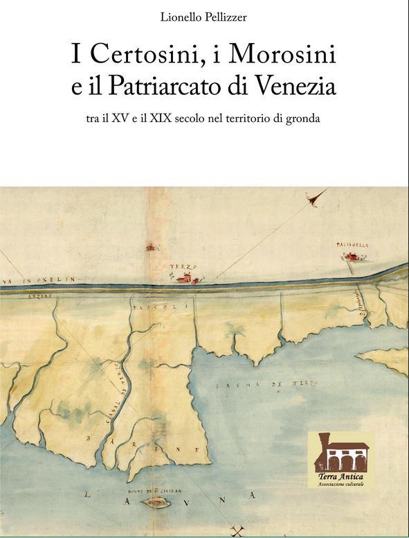 copertina libro I Certosini, i Morosini e il Patriarcato di Venezia tra il XV e il XIX secolo nel territorio di gronda