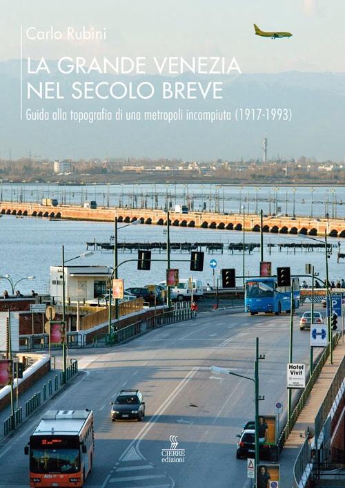 Copertina libro La grande Venezia nel secolo breve